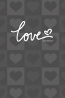 Love Notebook, Blank Write-in Journal, Dotted Lines, Wide Ruled, Medium (A5) 6 x 9 In (Gray) Cover Image