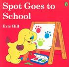 Spot Goes to School (Color) Cover Image