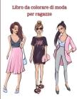 Libro da colorare di moda per ragazze: Libro da colorare con disegni di bellezza e stile fresco/ Libro da colorare per ragazze di tutte le età/ Splend Cover Image