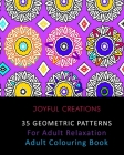 35 Geometric Patterns For Adult Relaxation: Adult Colouring Book Cover Image