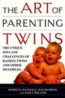 The Art of Parenting Twins: The Unique Joys and Challenges of Raising Twins and Other Multiples Cover Image