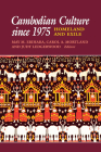 Cambodian Culture Since 1975: Homeland and Exile (Asia East by South) Cover Image