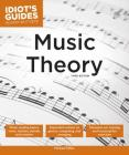Music Theory, 3E (Idiot's Guides) Cover Image