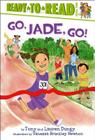 Go, Jade, Go!: Ready-to-Read Level 2 (Tony and Lauren Dungy Ready-to-Reads) Cover Image