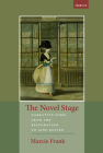The Novel Stage: Narrative Form from the Restoration to Jane Austen (Transits: Literature, Thought & Culture 1650-1850) Cover Image