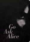 Go Ask Alice: 50th Anniversary Edition (Anonymous Diaries) Cover Image