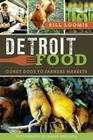 Detroit Food: Coney Dogs to Farmers Markets (American Palate) Cover Image