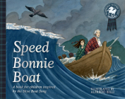 Speed Bonnie Boat: A Tale from Scottish History Inspired by the Skye Boat Song Cover Image