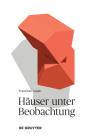 Häuser Unter Beobachtung: Texte Über Wahrnehmungen Cover Image