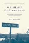 We Share Our Matters: Two Centuries of Writing and Resistance at Six Nations of the Grand River Cover Image