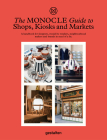 The Monocle Guide to Shops, Kiosks and Markets Cover Image