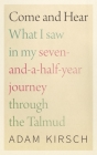Come and Hear: What I Saw in My Seven-and-a-Half-Year Journey through the Talmud Cover Image
