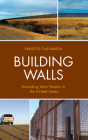 Building Walls: Excluding Latin People in the United States Cover Image