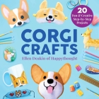 Corgi Crafts: 20 Fun and Creative Step-by-Step Projects (Creature Crafts) Cover Image