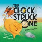 The Clock Struck One: A Time-Telling Tale (Math Is Fun!) Cover Image
