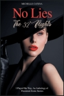 No Lies: The 32 Nights I Played Her Way. An Anthology of Premiered Erotic Stories Cover Image