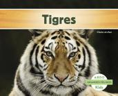Tigres (Grandes Felinos) Cover Image