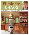 Eliminate Chaos: The 10-Step Process to Organize Your Home & Life Cover Image