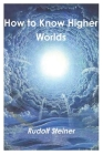 How to Know Higher Worlds Cover Image