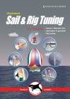 Illustrated Sail & Rig Tuning: Genoa & Mainsail Trim, Spinnaker & Gennaker, Rig Tuning (Illustrated Nautical Manuals #1) Cover Image