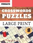 Crosswords Puzzles: Fungate Crosswords Easy large print crossword puzzle books for seniors - crossword for women Vol.8 Cover Image