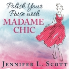 Polish Your Poise with Madame Chic: Lessons in Everyday Elegance Cover Image