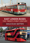 East London Buses: The Twenty-First Century Cover Image