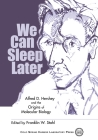 We Can Sleep Later: Alfred D. Hershey and the Origins of Molecular Biology: Alfred D. Hershey and the Origins of Molecular Biology Cover Image