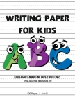 Kindergarten writing paper with lines for ABC kids: 120 Blank handwriting practice paper with dotted lines Cover Image