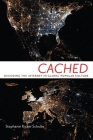 Cached: Decoding the Internet in Global Popular Culture (Critical Cultural Communication) Cover Image