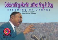 Celebrating Martin Luther King Jr. Day: Dreaming of Change (Learn to Read Read to Learn Holiday Series) Cover Image