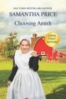 Choosing Amish LARGE PRINT: Amish Romance Cover Image