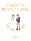 El libro de mi Primera Comunión / Your First Communion Keepsake Book Cover Image