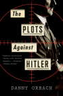 The Plots Against Hitler Cover Image