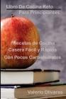 Libro de cocina Keto para principiantes: : Recetas de cocina casera fácil y rápida con pocos carbohidratos (Spanish Edition) Cover Image