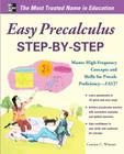Easy Precalculus Step-By-Step: Master High-Frequency Concepts and Skills for Precalc Proficiency -- FAST! (Easy Step-By-Step) Cover Image