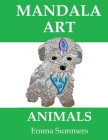 Mandala Art Animals: Adult Coloring Book. Stress Relieving Animals Designs Cover Image