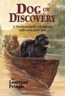 Dog of Discovery: A Newfoundland's Adventures with Lewis and Clark Cover Image