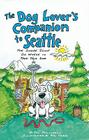 The Dog Lover's Companion to Seattle: The Inside Scoop on Where to Take Your Dog Cover Image