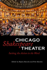 Chicago Shakespeare Theater: Suiting the Action to the Word Cover Image
