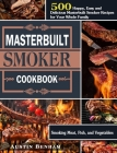 Masterbuilt smoker Cookbook: 500 Happy, Easy and Delicious Masterbuilt Smoker Recipes for Your Whole Family ( Smoking Meat, Fish, and Vegetables ) Cover Image