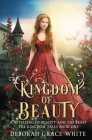 Kingdom of Beauty: A Retelling of Beauty and the Beast (Kingdom Tales #1) Cover Image