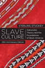 Slave Culture: Nationalist Theory and the Foundations of Black America Cover Image