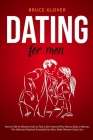 Dating for Men: This Book Includes: How to Talk to Women, How to Text a Girl, How to Flirt, How to Date a Woman. The Ultimate Playbook Cover Image