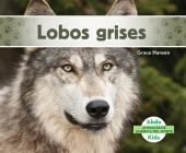 Lobos Grises (Gray Wolves) (Spanish Version) Cover Image