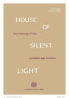 House of Silent Light: The Dawning of Zen in Gilded Age America Cover Image