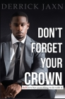 Don't Forget Your Crown: Self-Love Has Everything to Do with It. Cover Image