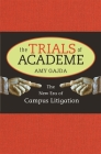 The Trials of Academe: The New Era of Campus Litigation Cover Image