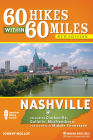 60 Hikes Within 60 Miles: Nashville: Including Clarksville, Gallatin, Murfreesboro, and the Best of Middle Tennessee Cover Image