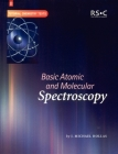 Basic Atomic and Molecular Spectroscopy (Tutorial Chemistry Texts #11) Cover Image